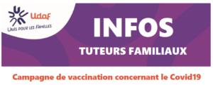 Vaccination tuteurs familiaux